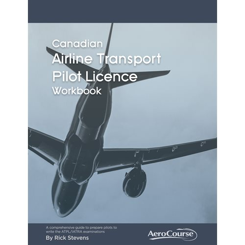 Canadian Airline Transport Pilot Licence Workbook - Sixth Edition