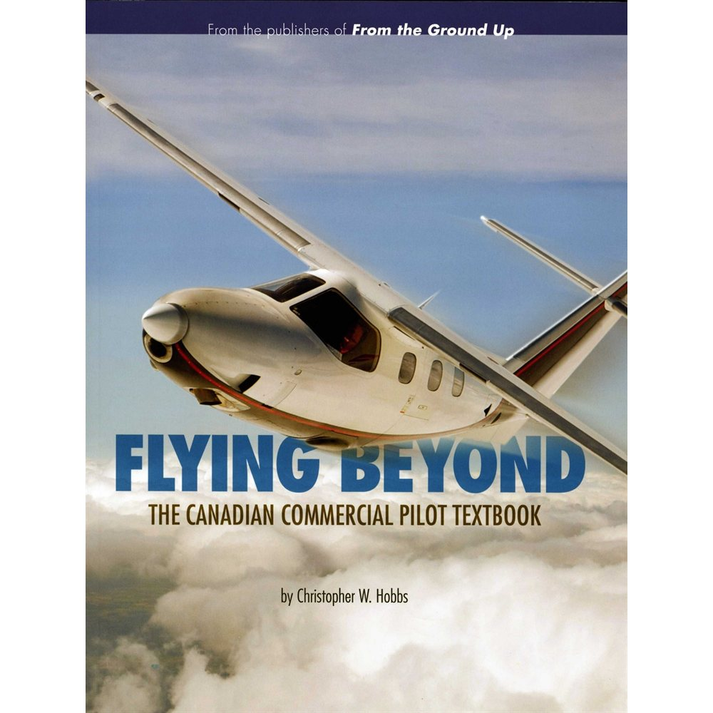 Flying Beyond - The Canadian Commercial Pilot Textbook
