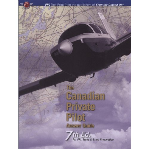 Canadian Private Pilot Answer Guide - Seventh Edition